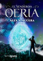 El sendero a Oeria - Alex S. Aguëra