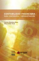 Contabilidad financiera para contaduría y administración - Calixto Mendoza Roca, Olson Ortíz Tovar
