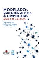 Modelado y simulación de redes. Aplicación de QoS con opnet modeler - José Márquez Díaz,Paul Sanmartín Mendoza,Josheff Davis Céspedes