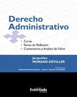 Derecho Administrativo. Curso. Temas de reflexión. Comentarios y análisis de fallos Edición 2017 - Jacqueline Morand Deviller