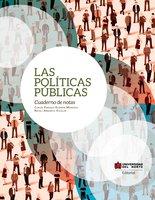 Las políticas públicas - Carlos Enrique Guzmán Mendoza, Natali Angarita Escolar