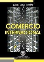 Comercio internacional - Carlos Lleras Restrepo