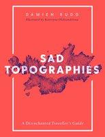 Sad Topographies - Damien Rudd