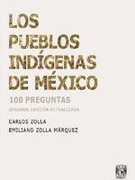 Los pueblos indígenas de México - Carlos Zolla, Emiliano Zolla Márquez