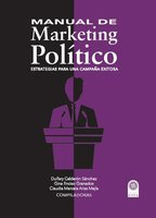Manual de Marketing Político - Dulfary Calderón Sánchez, Gina Enciso Granados, Claudia Marcela Arias Mejía