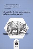El sentido de las humanidades en la educación superior - Miguel Moreno