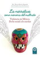 La narrativa como memoria del maltrato - María Teresa Prieto Quezada, José Claudio Carrillo Navarro