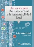 Redes sociales: del daño virtual a la responsabilidad legal - Javier Felipe Sánchez Iregui