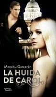 La huida de Carol - Menchu Garcerán