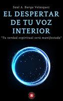 El despertar de tu voz interior - Saul A. Burga Velasquez