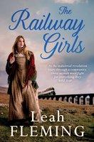The Railway Girls - Leah Fleming