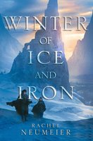 Winter of Ice and Iron - Rachel Neumeier