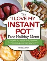 "The ""I Love My Instant Pot®"" Free Holiday Menu - Michelle Fagone"