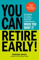 You Can Retire Early! - Deacon Hayes