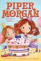 Piper Morgan Plans a Party - Stephanie Faris