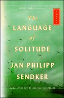 The Language of Solitude - Jan-Philipp Sendker