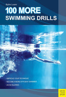 100 More Swimming Drills - Blythe Lucero