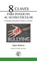 8 claves para poner fin al acoso escolar - Signe Whitson