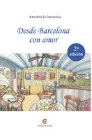 Desde Barcelona con amor - Antoñita la Fantástica