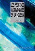 Los procesos matrimoniales en la Iglesia - Joaquín Llobell