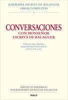 Conversaciones con Mons. Escrivá de Balaguer - José Luis Llanes Maestre