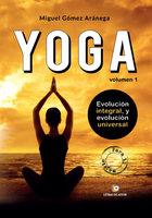 Yoga. Evolución integral y evolución universal - Miguel Gómez Aránega