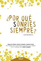 ¿Por qué sonríes siempre? - Lucas Buch