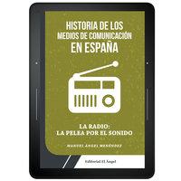 Historia de los medios de comunicación en España - Manuel Ángel Menéndez