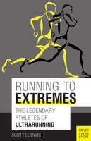 Running to Extremes - Scott Ludwig, Bonnie Busch, Craig Snapp