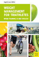 Weight Management for Triathletes - Ingrid Loos Miller