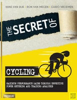 The Secret of Cycling - Hans van Dijk, Ron van Megen, Guido Vroemen