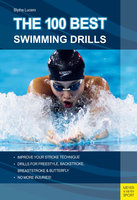 The 100 Best Swimming Drills - Blythe Lucero