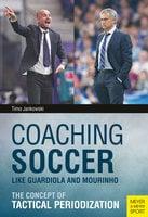 Coaching Soccer Like Guardiola and Mourinho - Timo Jankowski
