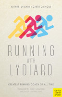 Running with Lydiard - Garth Gilmour,Arthur Lydiard