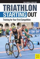 Triathlon: Starting Out - Paul Huddle, Frey Roch