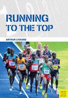 Running to the Top - Arthur Lydiard