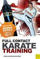 Full Contact Karate Training - Axel Maluschka, Juergen Hoeller