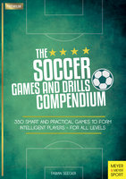 The Soccer Games and Drills Compendium - Fabian Seeger