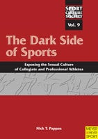 The Dark Side of Sports - Nick T. Pappas