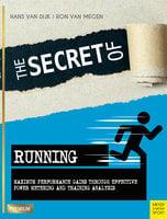 The Secret of Running - Hans van Dijk,Ron van Megen