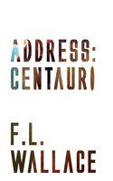 Address: Centauri - F. L. Wallace