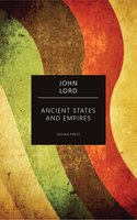 Ancient States and Empires - John Lord