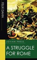 A Struggle for Rome - Felix Dahn