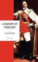 A History of England - Charles Oman