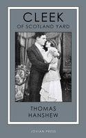 Cleek of Scotland Yard - Thomas Hanshew