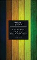 Arsene Lupin versus Herlock Sholmes - Maurice Leblanc