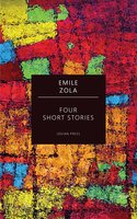 Four Short Stories - Émile Zola
