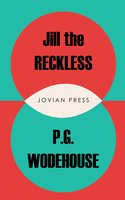 Jill the Reckless - P.G. Wodehouse