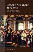 History of Europe 1870-1919 - Charles Hazen
