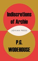 Indiscretions of Archie - P.G. Wodehouse